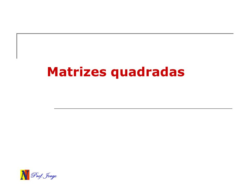 Matrizes quadradas