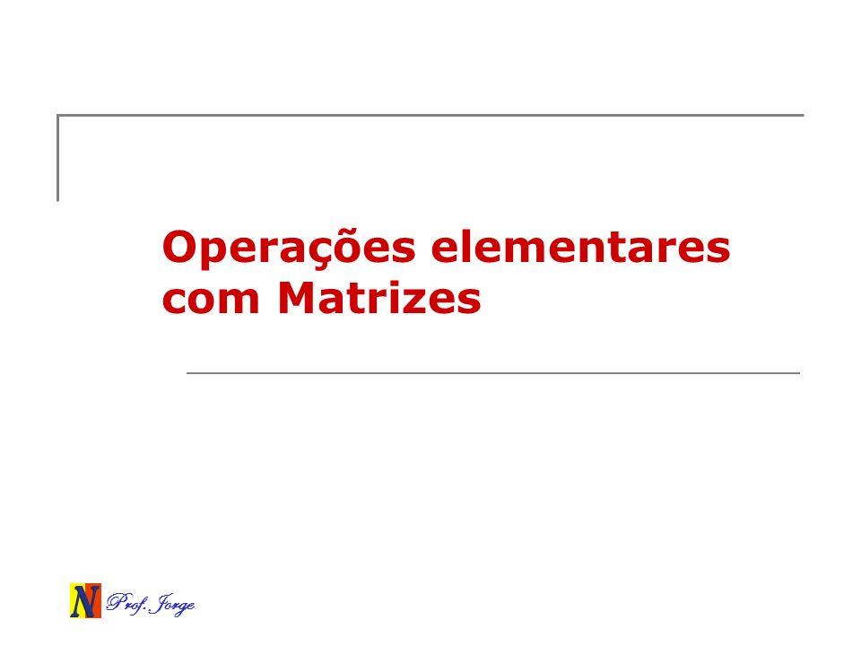Operações elementares com Matrizes