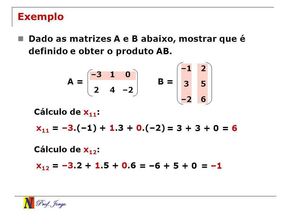 Exemplo Dado as matrizes A e B abaixo, mostrar que é definido e obter o produto AB. –1. 2. 3. 5.