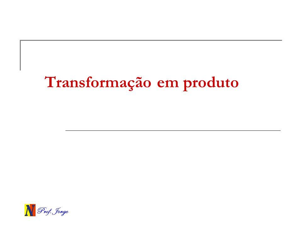 Transformação em produto