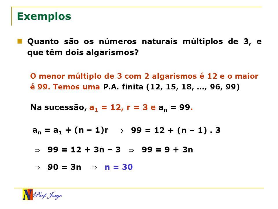 Exemplos Quanto são os números naturais múltiplos de 3, e que têm dois algarismos