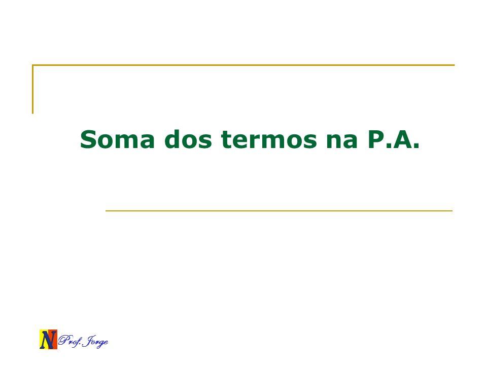 Soma dos termos na P.A. Prof. Jorge