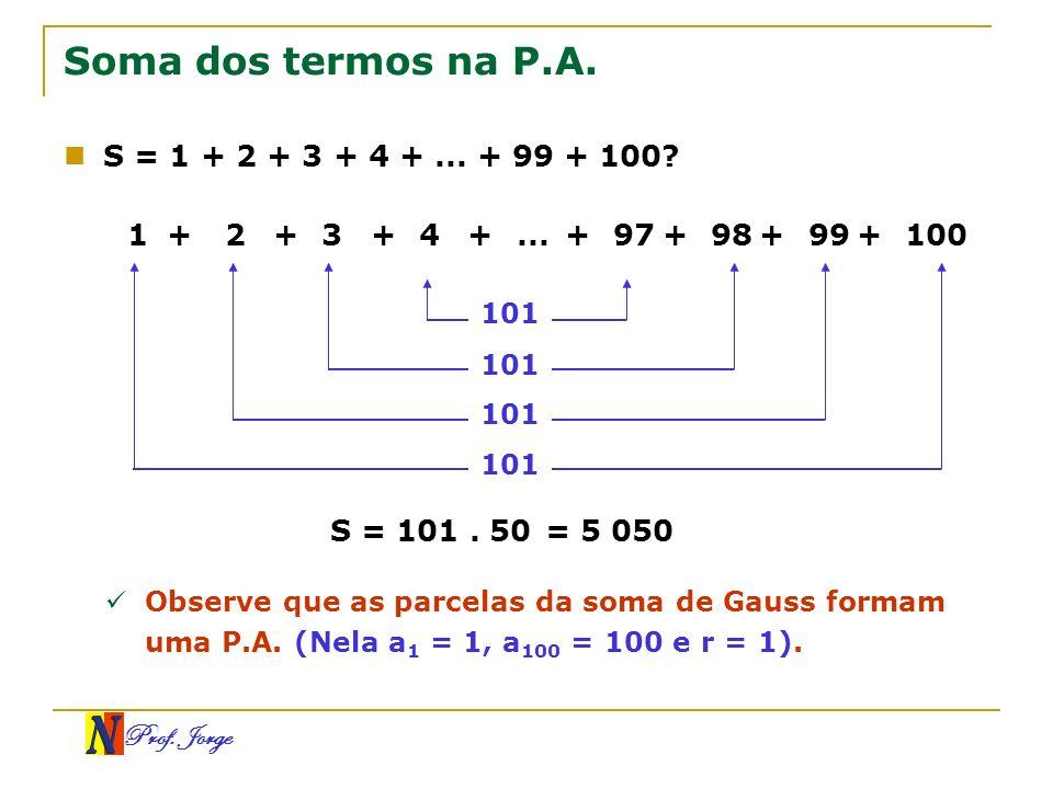Soma dos termos na P.A. S = 1 + 2 + 3 + 4 + ... + 99 + 100