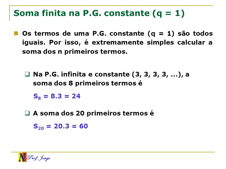 Soma finita na P.G. constante (q = 1)