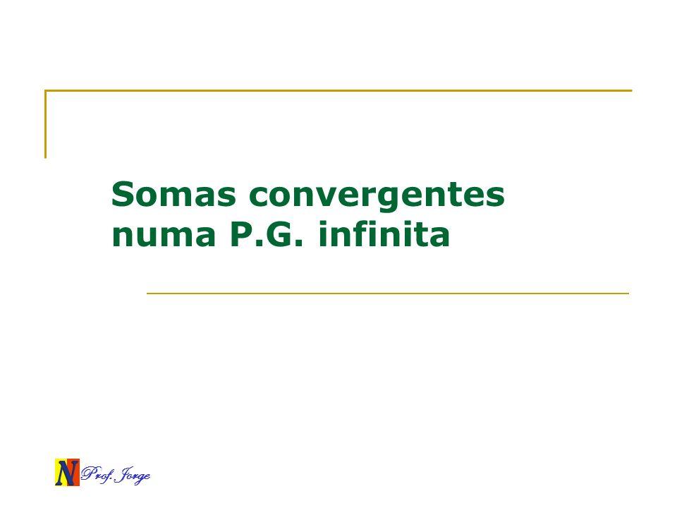 Somas convergentes numa P.G. infinita