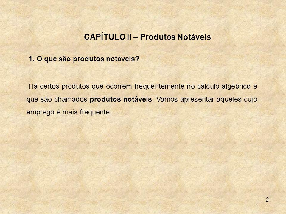 CAPÍTULO II – Produtos Notáveis