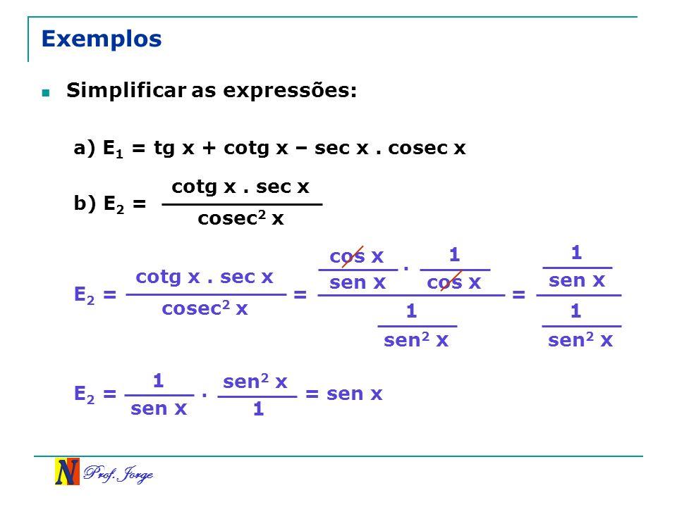 Exemplos Simplificar as expressões: