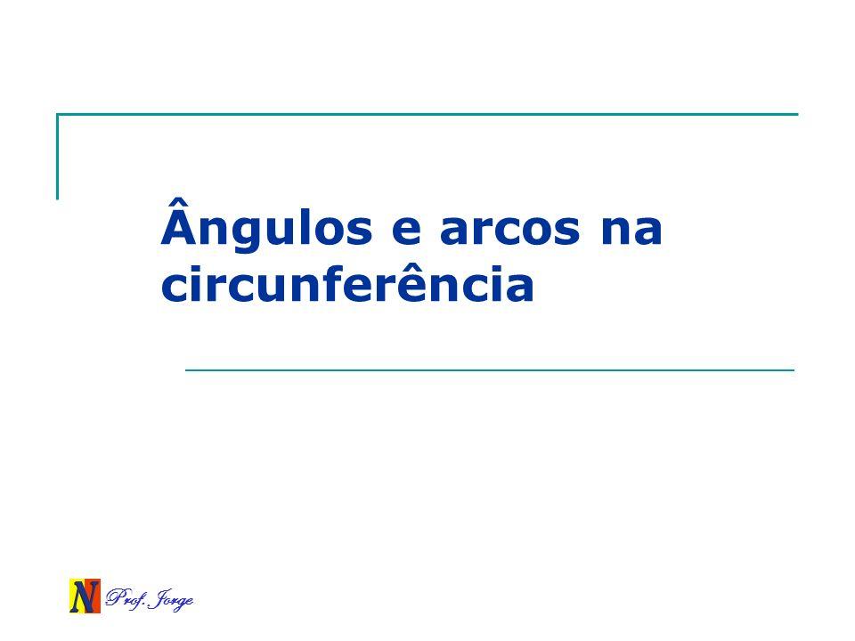 Ângulos e arcos na circunferência