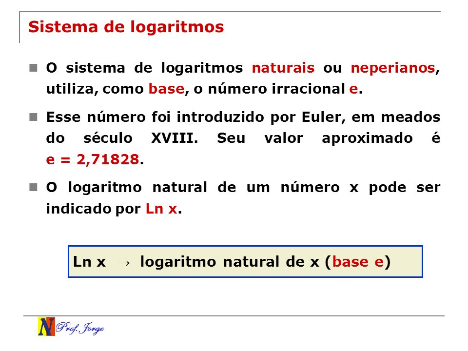 Sistema de logaritmos Ln x → logaritmo natural de x (base e)