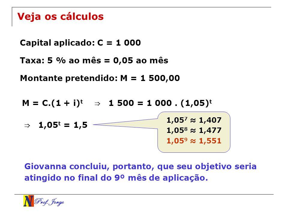 Veja os cálculos Capital aplicado: C = 1 000