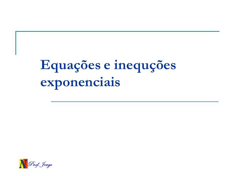 Equações e inequções exponenciais