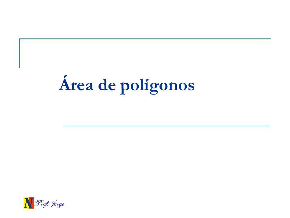 Área de polígonos Prof. Jorge