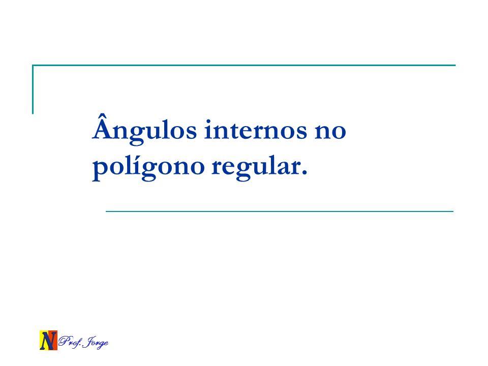 Ângulos internos no polígono regular.