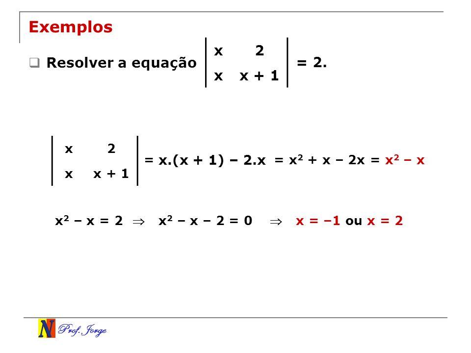 Exemplos x 2 x + 1 Resolver a equação = 2. x.(x + 1) – 2.x x 2 x + 1 =