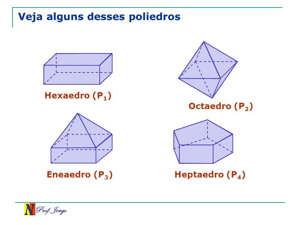 Veja alguns desses poliedros