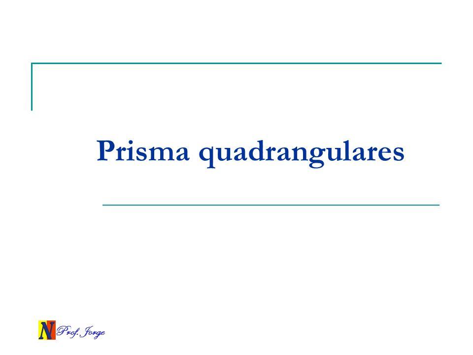 Prisma quadrangulares
