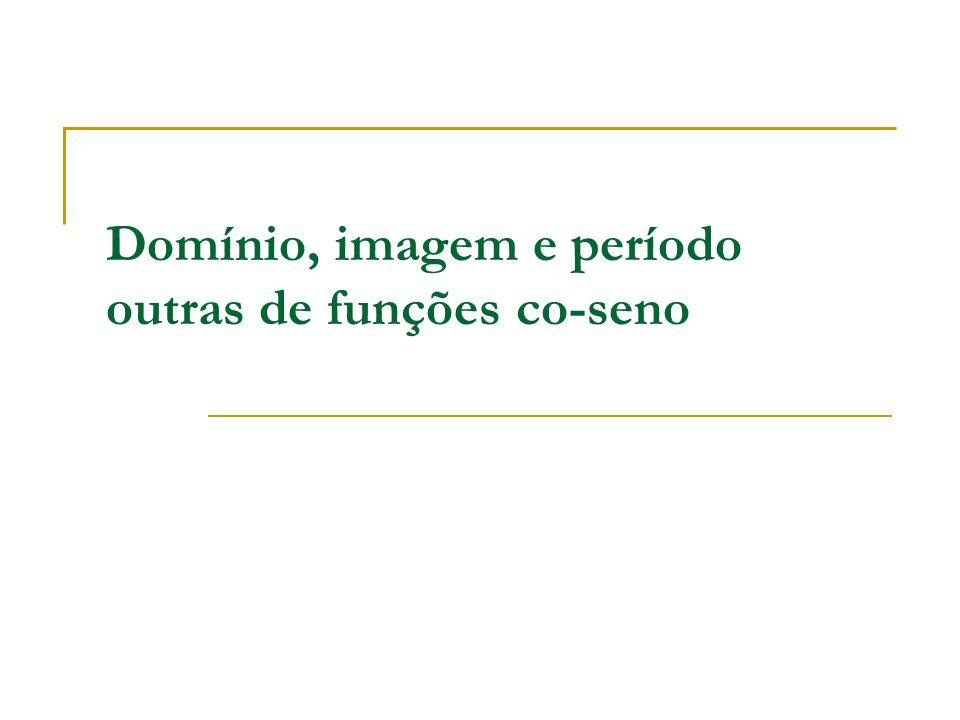 Domínio, imagem e período outras de funções co-seno