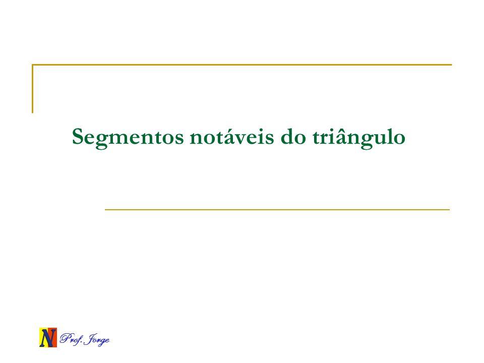 Segmentos notáveis do triângulo