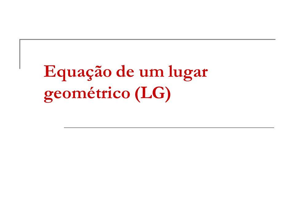 Equação de um lugar geométrico (LG)