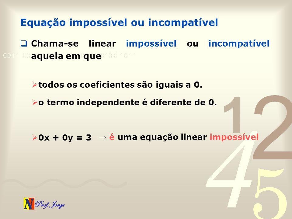 Equação impossível ou incompatível