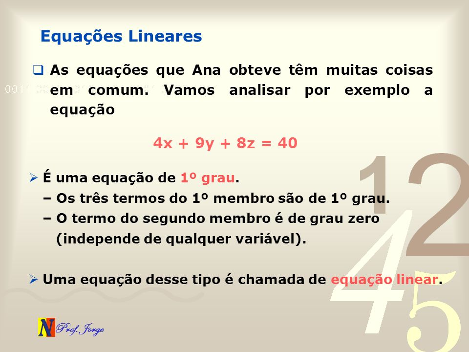 Equações Lineares 4x + 9y + 8z = 40