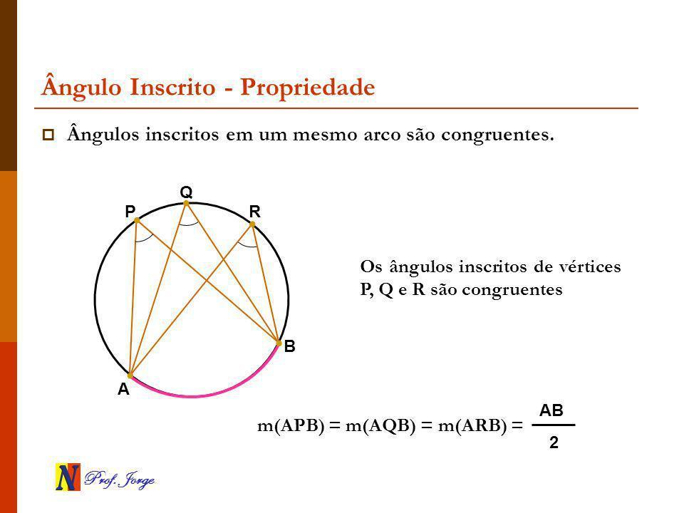 Ângulo Inscrito - Propriedade