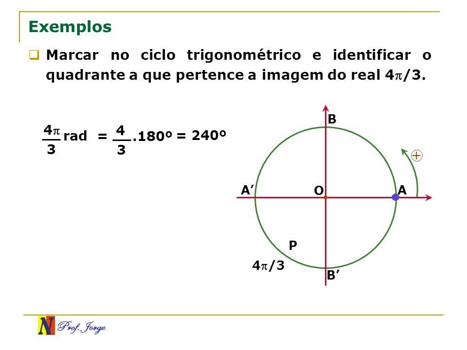 Exemplos Marcar no ciclo trigonométrico e identificar o quadrante a que pertence a imagem do real 4/3.