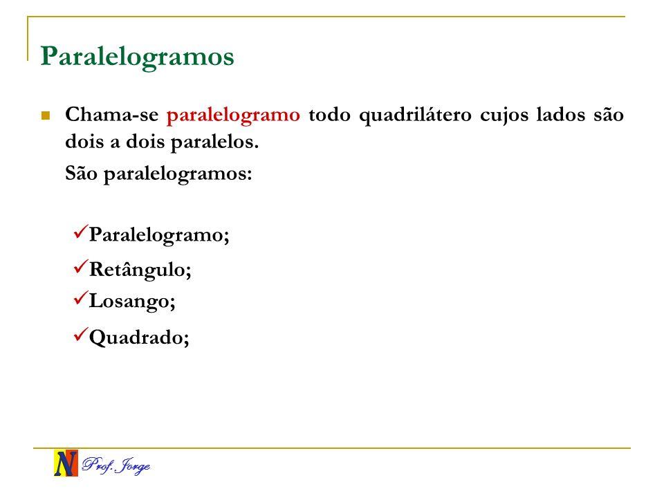 Paralelogramos Chama-se paralelogramo todo quadrilátero cujos lados são dois a dois paralelos. São paralelogramos: