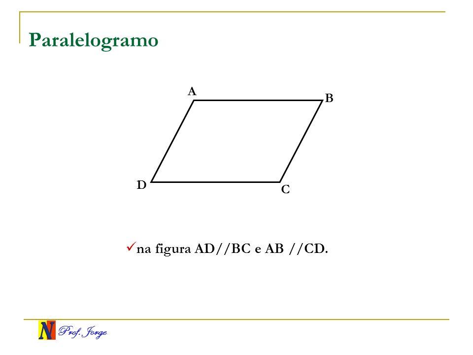 Paralelogramo A B D C na figura AD//BC e AB //CD.