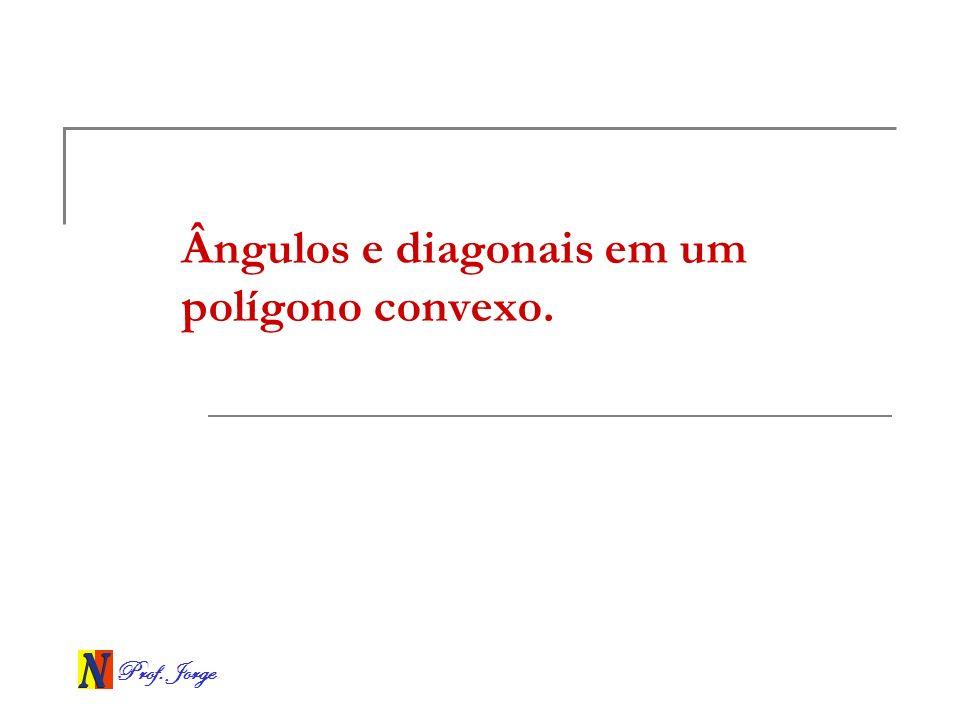 Ângulos e diagonais em um polígono convexo.