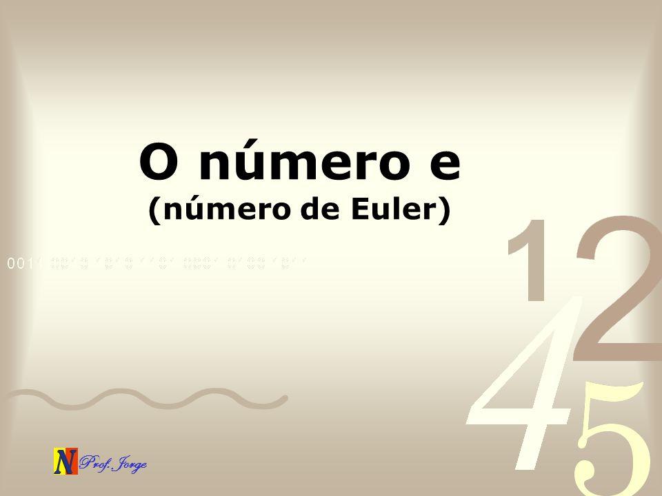 O número e (número de Euler)