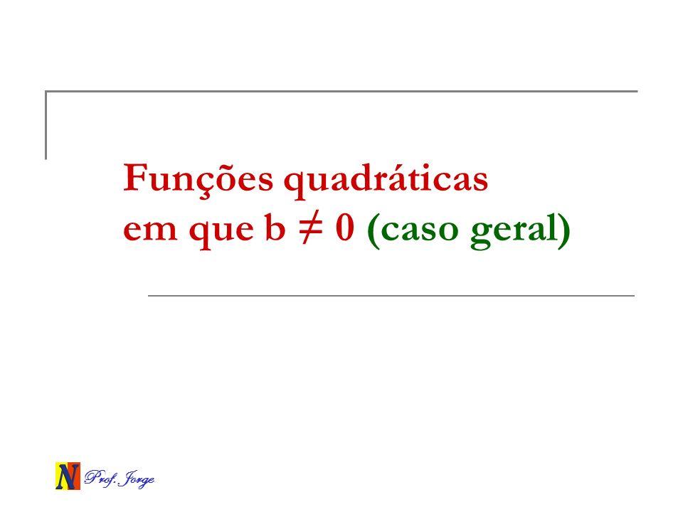 Funções quadráticas em que b ≠ 0 (caso geral)