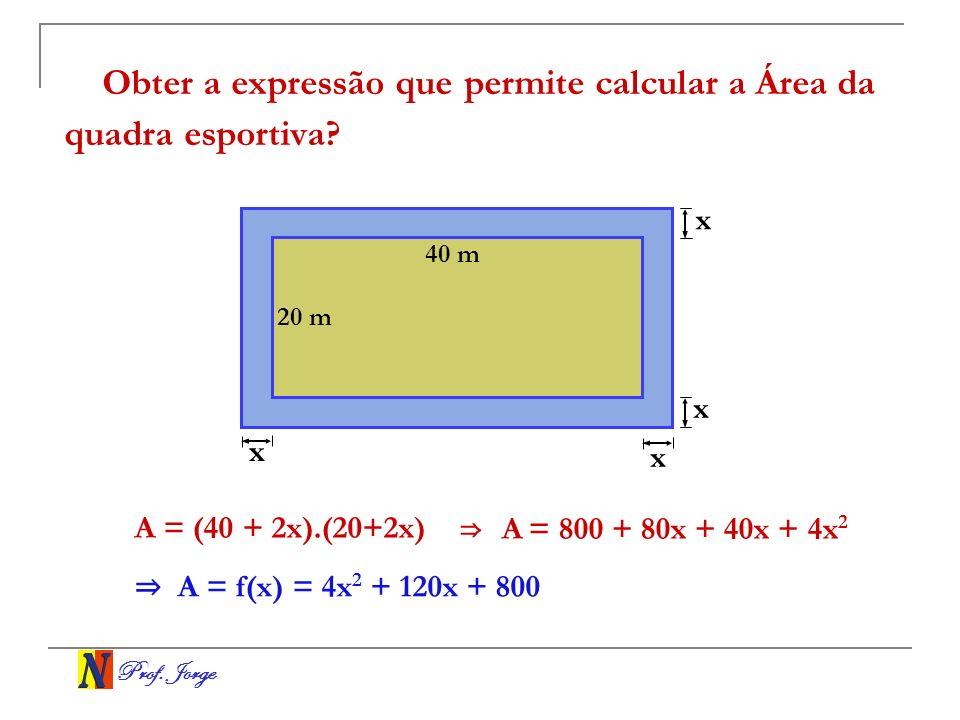 Obter a expressão que permite calcular a Área da quadra esportiva