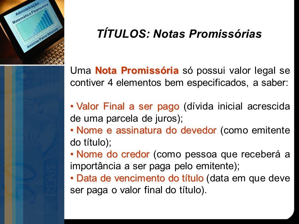 Matemática Financeira TÍTULOS: Notas Promissórias