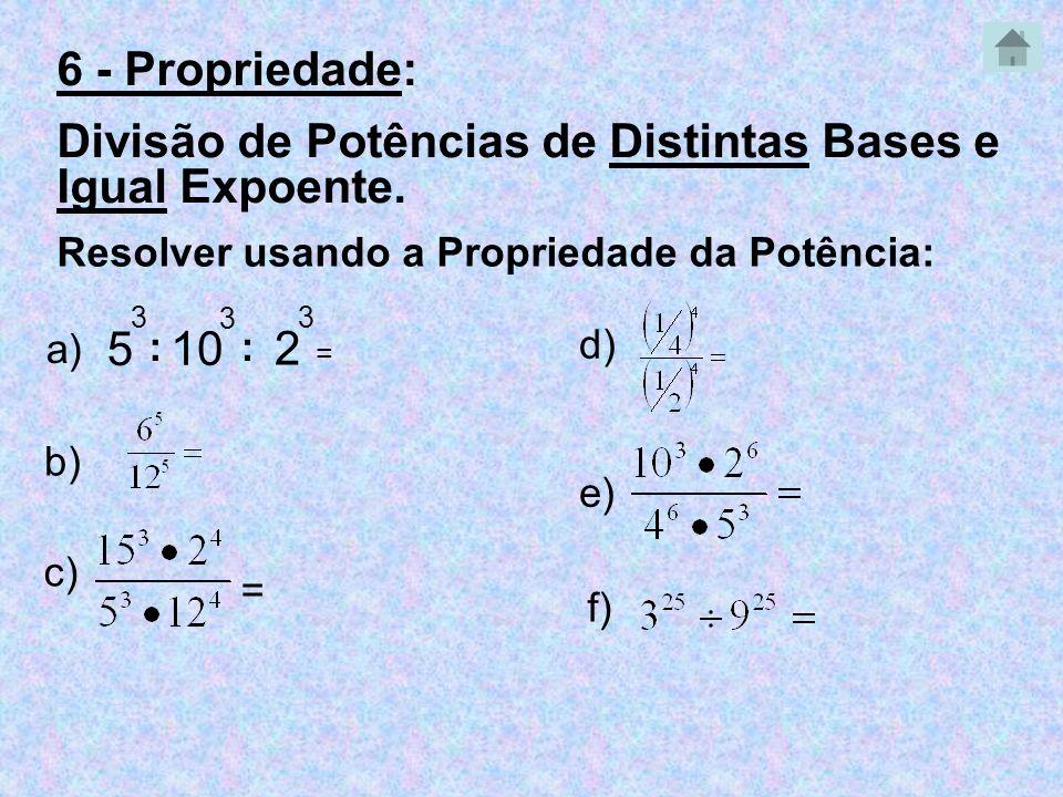 Divisão de Potências de Distintas Bases e Igual Expoente.