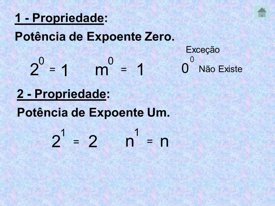 2 1 m 1 2 2 n n 1 - Propriedade: Potência de Expoente Zero.