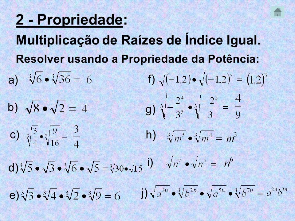 2 - Propriedade: Multiplicação de Raízes de Índice Igual.