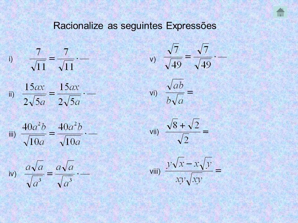 Racionalize as seguintes Expressões
