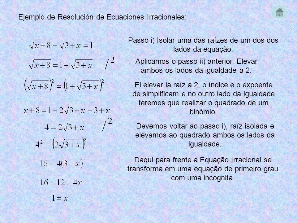 Passo i) Isolar uma das raízes de um dos dos lados da equação.