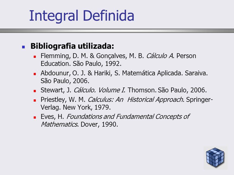 Integral Definida Bibliografia utilizada: