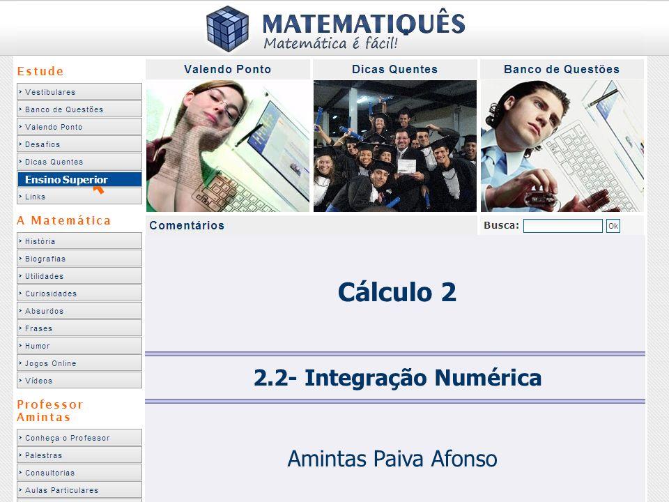 Cálculo 2 2.2- Integração Numérica Amintas Paiva Afonso