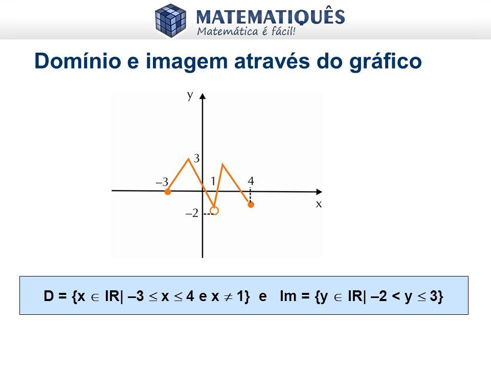 D = {x  IR| –3  x  4 e x  1} e Im = {y  IR| –2 < y  3}