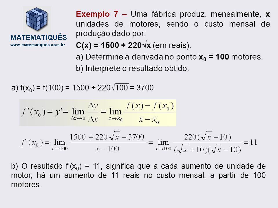 a) Determine a derivada no ponto x0 = 100 motores.