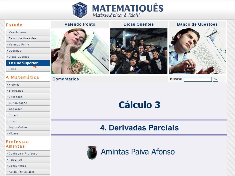 Ensino Superior Cálculo 3 4. Derivadas Parciais Amintas Paiva Afonso