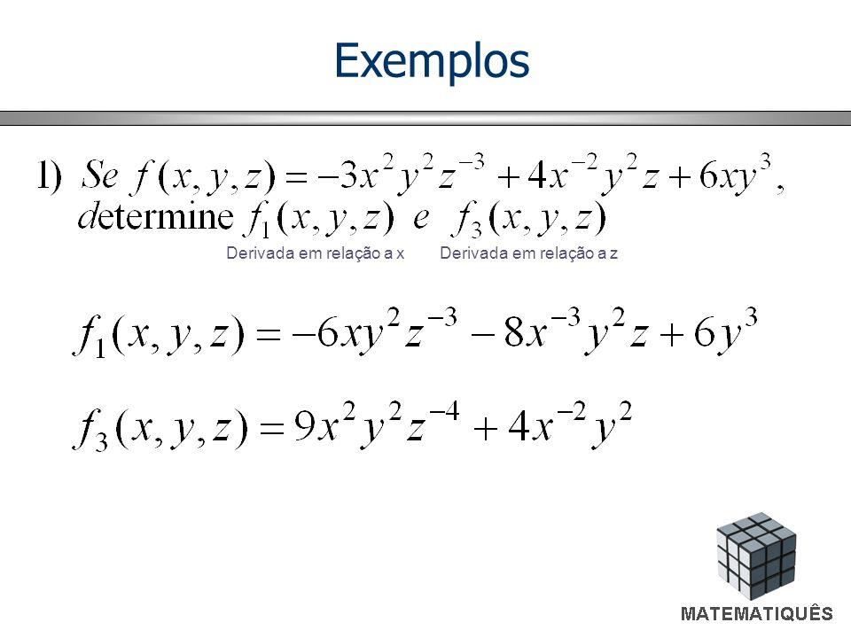 Exemplos Derivada em relação a x Derivada em relação a z