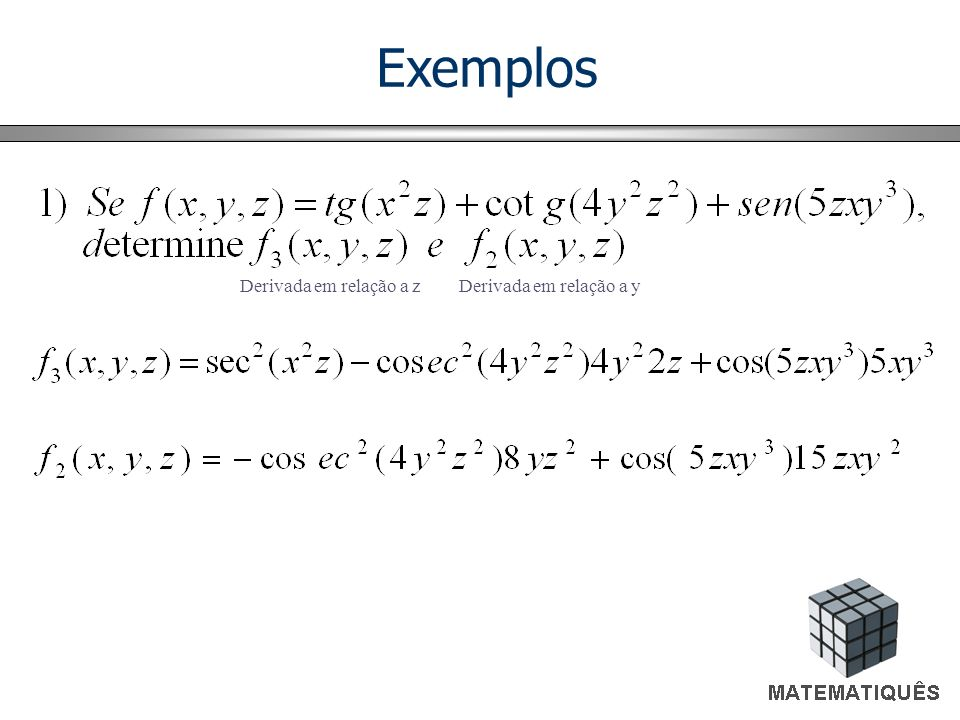 Exemplos Derivada em relação a z Derivada em relação a y