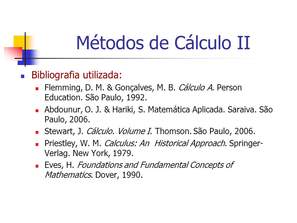 Métodos de Cálculo II Bibliografia utilizada: