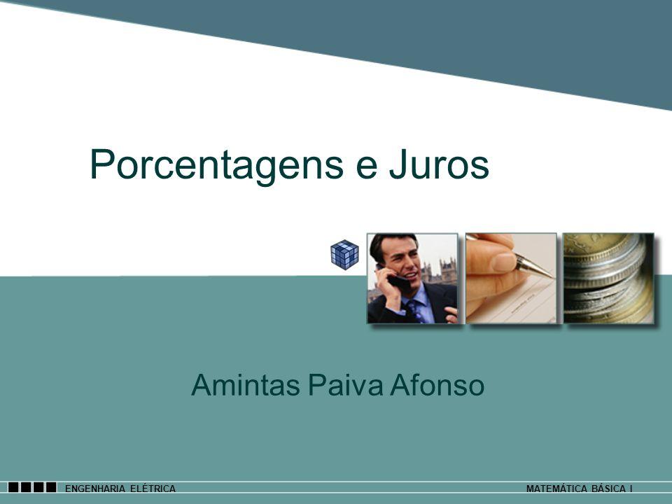 Porcentagens e Juros Amintas Paiva Afonso ENGENHARIA ELÉTRICA