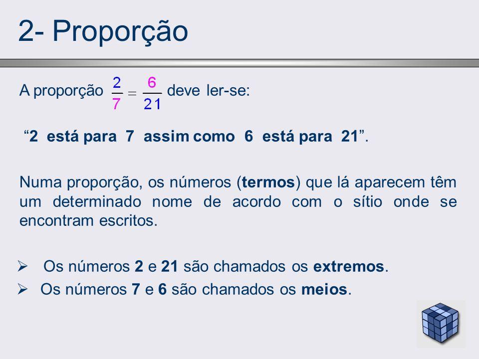 2- Proporção A proporção deve ler-se: