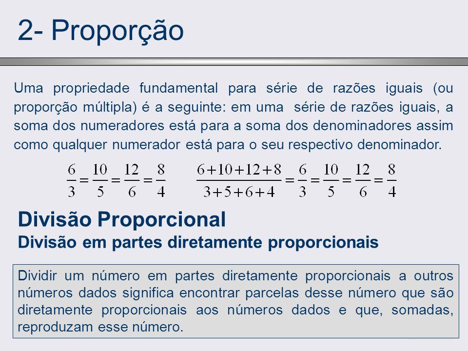 Divisão Proporcional Divisão em partes diretamente proporcionais